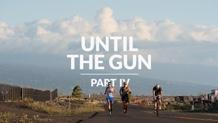 Until the gun